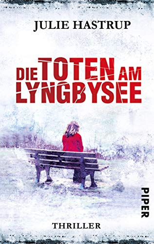 Julie Hastrup: Die Toten am Lyngbysee