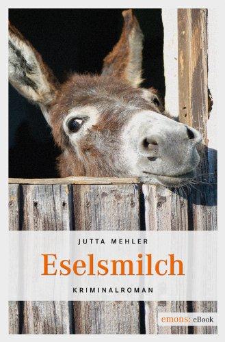 Jutta Mehler: Eselsmilch