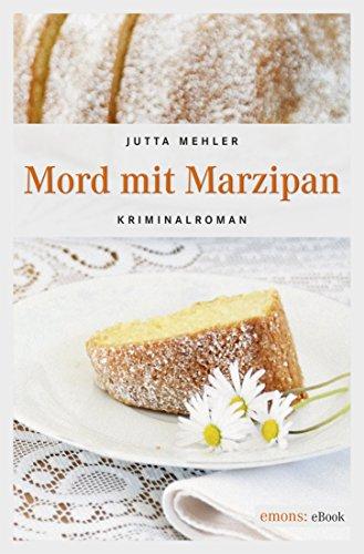 Jutta Mehler: Mord mit Marzipan