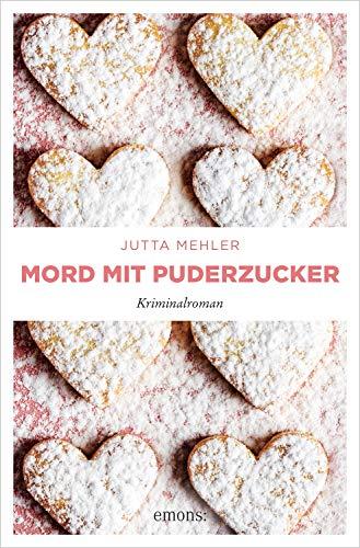 Jutta Mehler: Mord mit Puderzucker