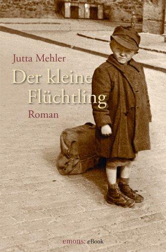Jutta Mehler: Der kleine Flüchtling
