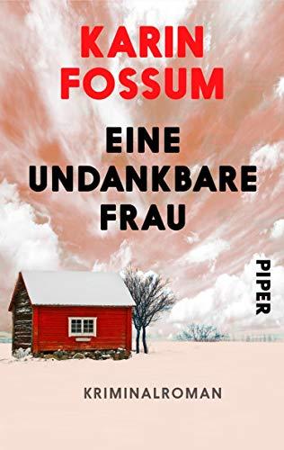Karin Fossum: Eine undankbare Frau
