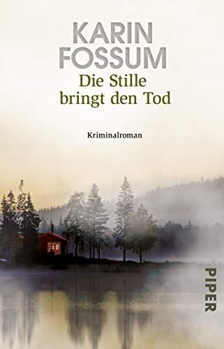 Die Stille bringt den Tod von Karin Fossum