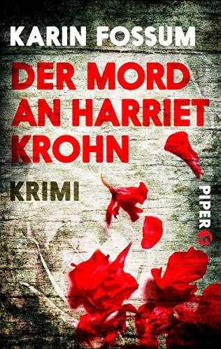 Karin Fossum: Der Mord an Harriet Krohn