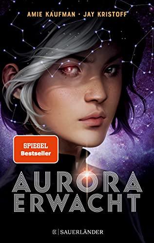 Amie Kaufman und Jay Kristoff: Aurora erwacht