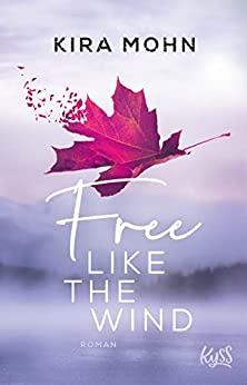 Kira Mohn: Free like the Wind
