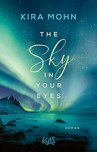 Kira Mohn: The Sky in your Eyes