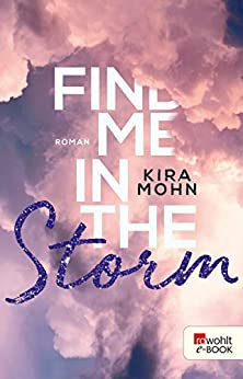Kira Mohn: Find me in the Storm