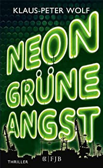 Klaus-Peter Wolf: Neongrüne Angst