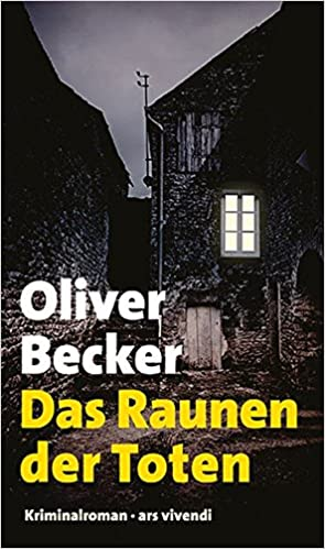 Oliver Becker: Das Raunen der Toten