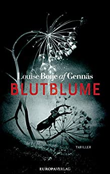 Louise Boije af Gennäs: Blutblume
