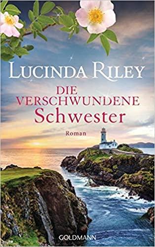 Die verschwundene Schwester von Lucinda Riley