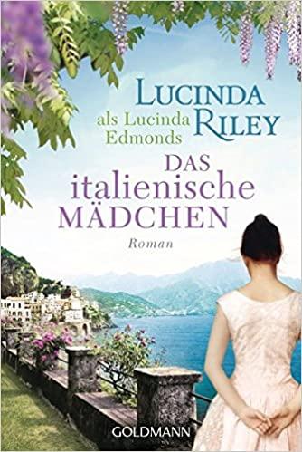 Das italienische Mädchen von Lucinda Riley