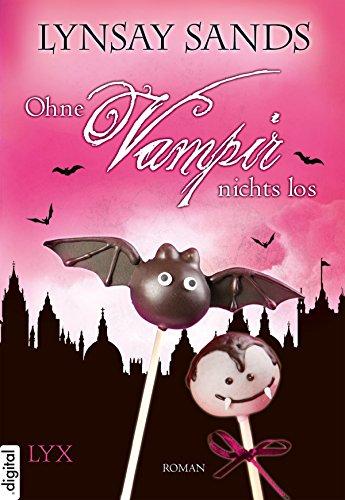 Lynsay Sands: Ohne Vampir nichts los