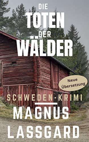 Magnus Lassgard: Die Toten der Wälder