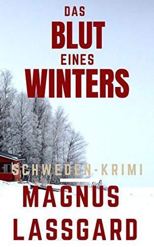 Magnus Lassgard: Das Blut eines Winters
