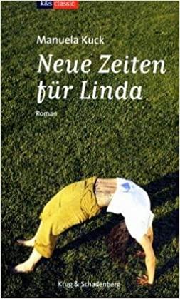 Manuela Kuck: Neue Zeiten fur Linda