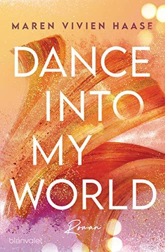 Dance into my World von Maren Vivien Haase