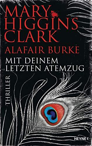 Mary Higgins Clark & Alafair Burke: Mit deinem letzten Atemzug