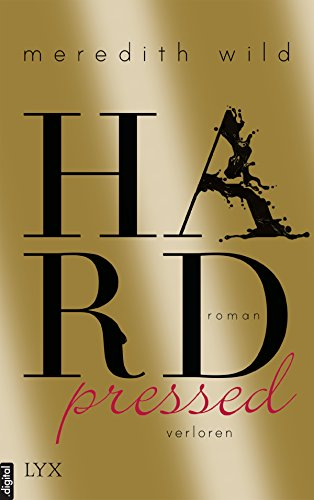 Meredith Wild: Hardpressed - Verloren