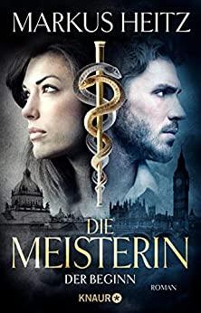 Markus Heitz: Die Meisterin