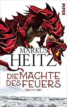 Markus Heitz: Die Mächte des Feuers