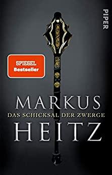 Markus Heitz: Das Schicksal der Zwerge