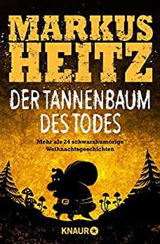 Markus Heitz: Der Tannenbaum des Todes