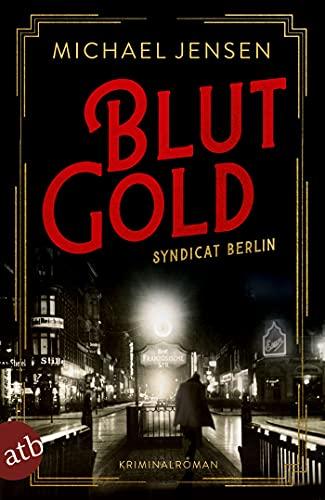 Michael Jensen: Blutgold: Syndicat Berlin