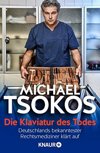 Michael Tsokos: Die Klaviatur des Todes