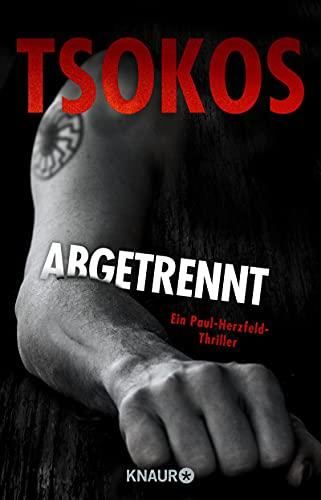 Michael Tsokos: Abgetrennt