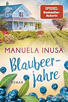 Manuela Inusa: Blaubeerjahre