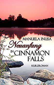 Manuela Inusa: Neuanfang in Cinnamon Falls