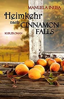 Manuela Inusa: Heimkehr nach Cinnamon Falls
