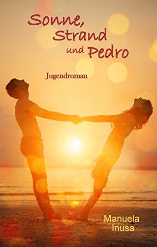 Sonne, Strand und Pedro von Manuela Inusa