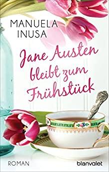 Jane Austen bleibt zum Frühstück von Manuela Inusa