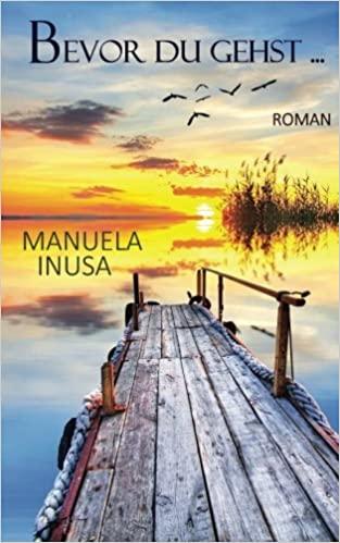 Manuela Inusa: Bevor du gehst …