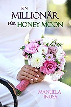 Manuela Inusa: Ein Millionär für Honey Moon