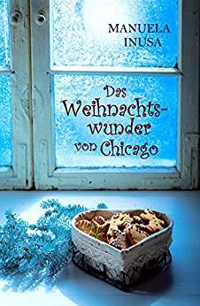 Manuela Inusa: Das Weihnachtswunder von Chicago