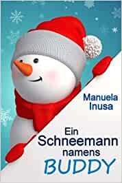 Manuela Inusa: Ein Schneemann namens Buddy