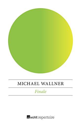 Michael Wallner: Finale