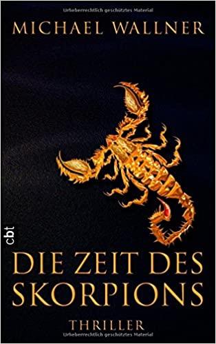 Michael Wallner: Die Zeit des Skorpions