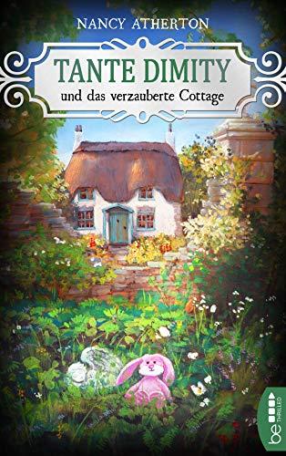 Tante Dimity und das verzauberte Cottage von Nancy Atherton