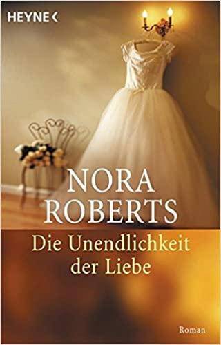 Nora Roberts: Die Unendlichkeit der Liebe