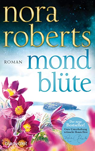 Nora Roberts: Mondblüte