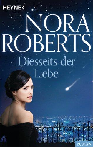 Nora Roberts: Diesseits der Liebe
