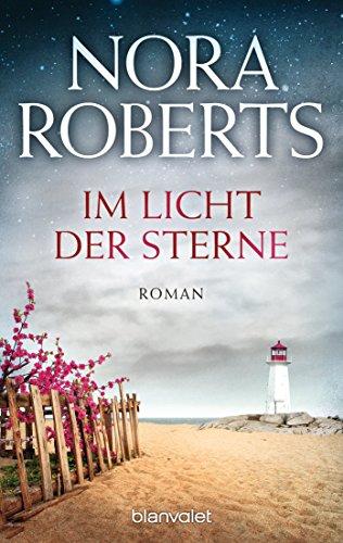 Nora Roberts: Im Licht der Sterne