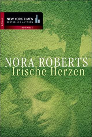 Nora Roberts: Irische Herzen