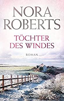 Nora Roberts: Töchter des Windes