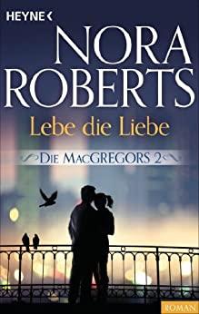 Nora Roberts: Lebe die Liebe